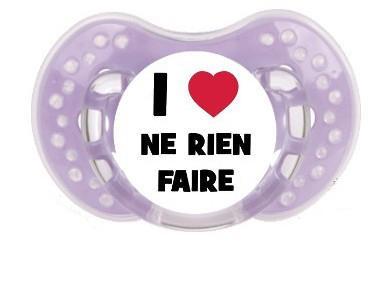 """Sucette bébé """"I love ne rien faire"""""""
